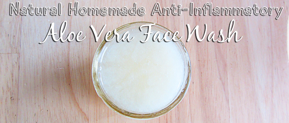 Natural Homemade Anti-Inflammatory Aloe Vera Face Wash (Great for sensitive skin)