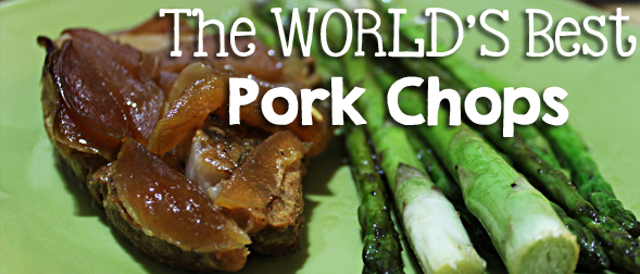 The World's Best Pork Chops