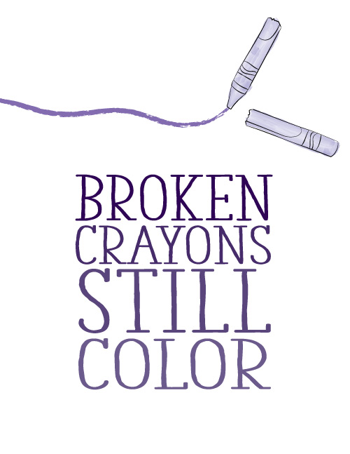 Broken Crayons Still Color: Looking for some free printables? These adorable and fun inspirational quotes make for great free printable material. If you need a little inspiration in your day, print out a few of these FREE inspirational quote designs.