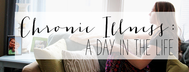 Chronic Illness: A Day in the Life