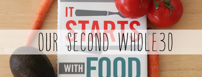 We're doing the Whole30… again!
