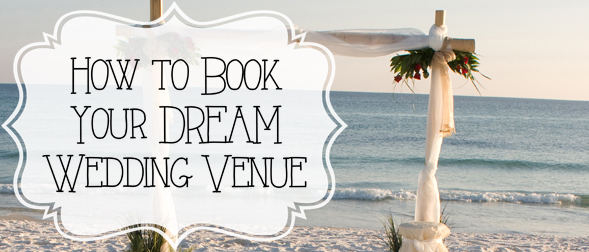 How to Book Your Dream Wedding Venue