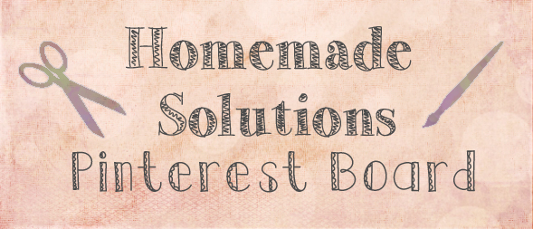 New Group Pinterest Board: Homemade Solutions