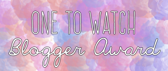 One to Watch Blogger Award