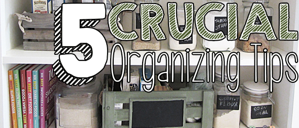 Five Crucial Organizing Tips