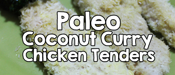 Update: Paleo Coconut Curry Chicken Tenders