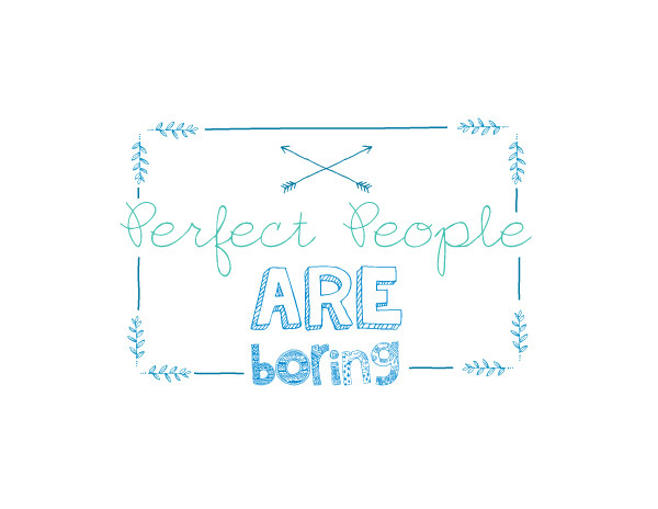 Perfect People Are Boring: Looking for some free printables? These adorable and fun inspirational quotes make for great free printable material. If you need a little inspiration in your day, print out a few of these FREE inspirational quote designs.