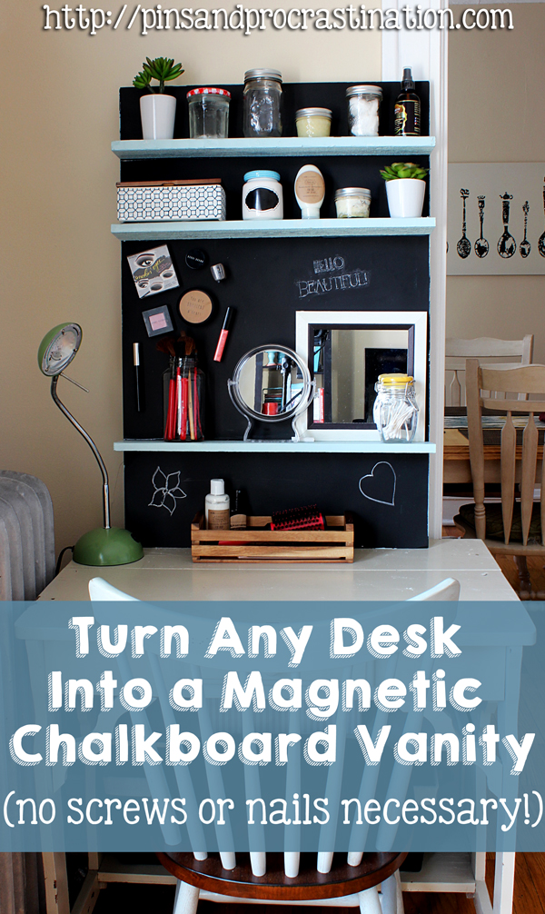 Turn Any Desk Into a Magnetic Chalkboard Vanity