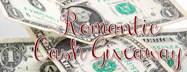 Romantic Cash Giveaway!