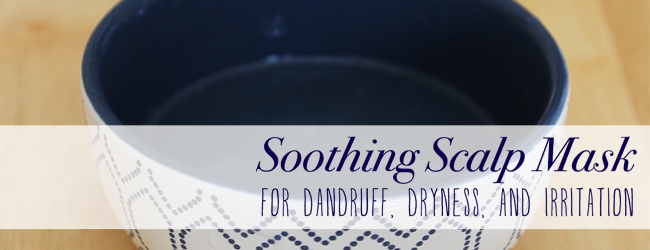 Homemade Soothing Scalp Mask (For Dandruff, Dryness, and Irritation)