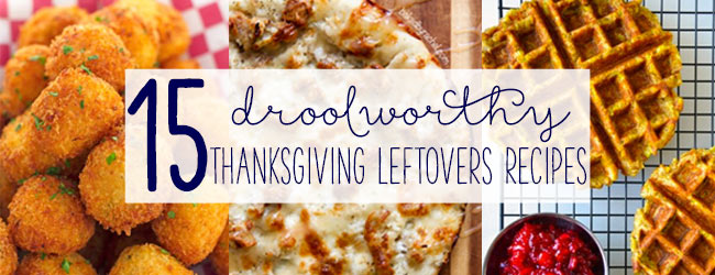 15 Droolworthy Thanksgiving Leftovers Recipes