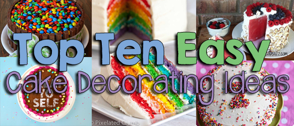 Top 10 Easy Cake Decorating Ideas